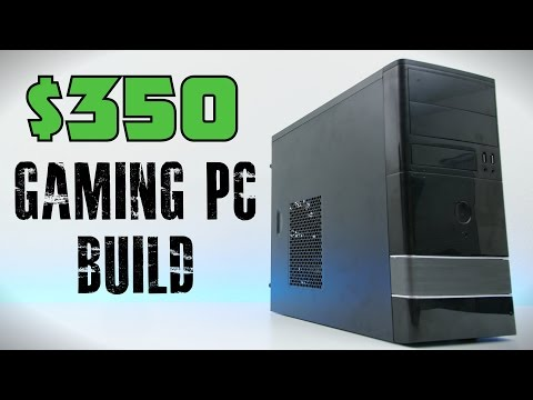 $350 Gaming PC Build - February