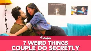 7 Weird Things Couples Do Secretly Ft. Twarita & Rishabh Puri | Pataakha
