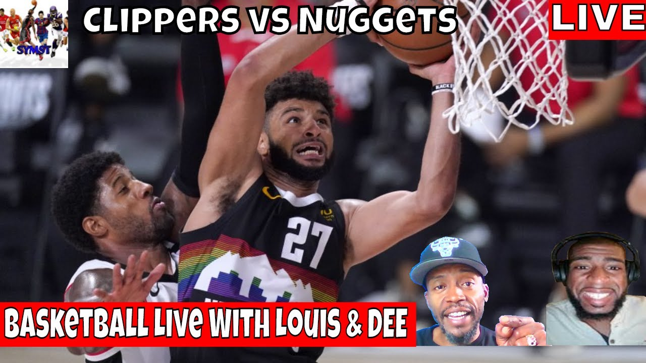 Nuggets vs Clippers 🏀 Basketball Live With Louis & DEE - YouTube
