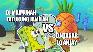 DJ MAIMUNAH DITIKUNG JAMILAH VS DJ DASAR LO ANJAY (VERSI SPONGEBOB)