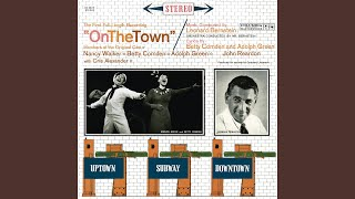 On the Town (Remastered) : Act II: Ballet. The Imaginary Coney Island: Subway Ride - The Great...