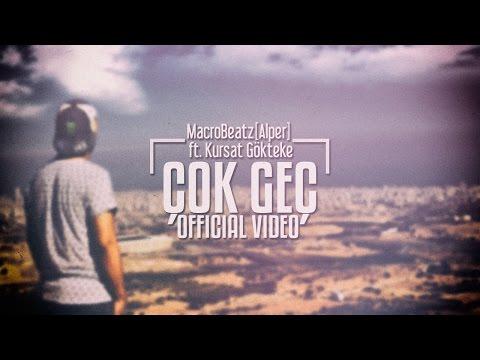MacroBeatz [Alper] ft. Kürşat Gökteke - Çok Geç (Official Video)