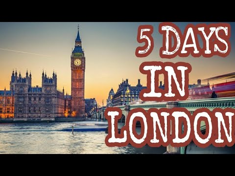 LONDON FOR 5 DAYS IN A BUDGET