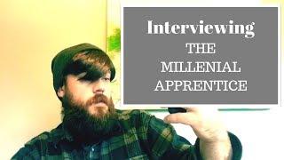 Interviewing the Millennial Apprentice
