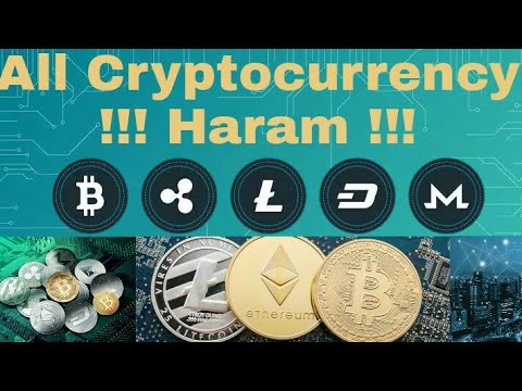 All the crypto currency Haram in Islam Bitcoins,Litecoin, Eitherium,All Crypto currency Trading