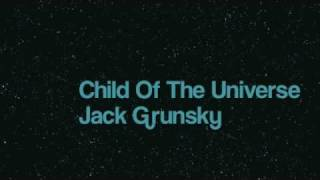 Jack Grunsky - Child Of The Universe