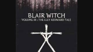 Blair Witch Volume 3: The Elly Kedward Tale Soundtrack Part 1