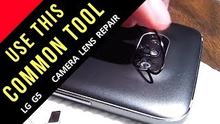 How to Repair Cracked Phone Camera Lens LG G5