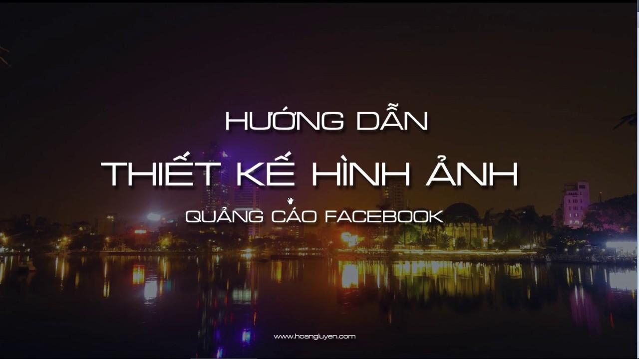 Hướng dẫn thiết kế hình ảnh quảng cáo Facebook 4 trong 1