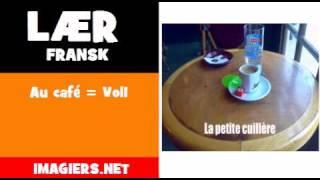 Lær fransk = Au café = Vol1