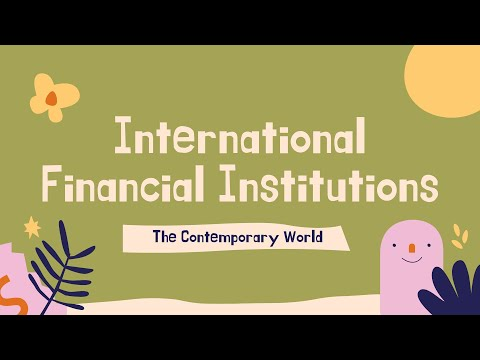 The Contemporary World    International Financial Institutions    John Leo C. Cabral