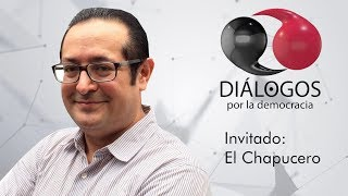 Diálogos por la democracia con John M. Ackerman y el Chapucero