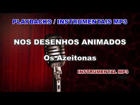 ♬ Playback / Instrumental Mp3 - NOS DESENHOS ANIMADOS - Os Azeitonas