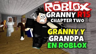 GREAT AND THE GREAT ARRIVE TO ROBLOX! GRANNY R15: CHAPTER TWO, CHAPTER 2