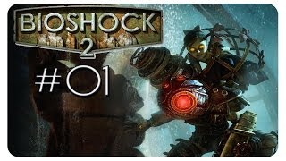 Der erste Big Daddy #01 Bioshock 2 [Blind] - Bioshock Let