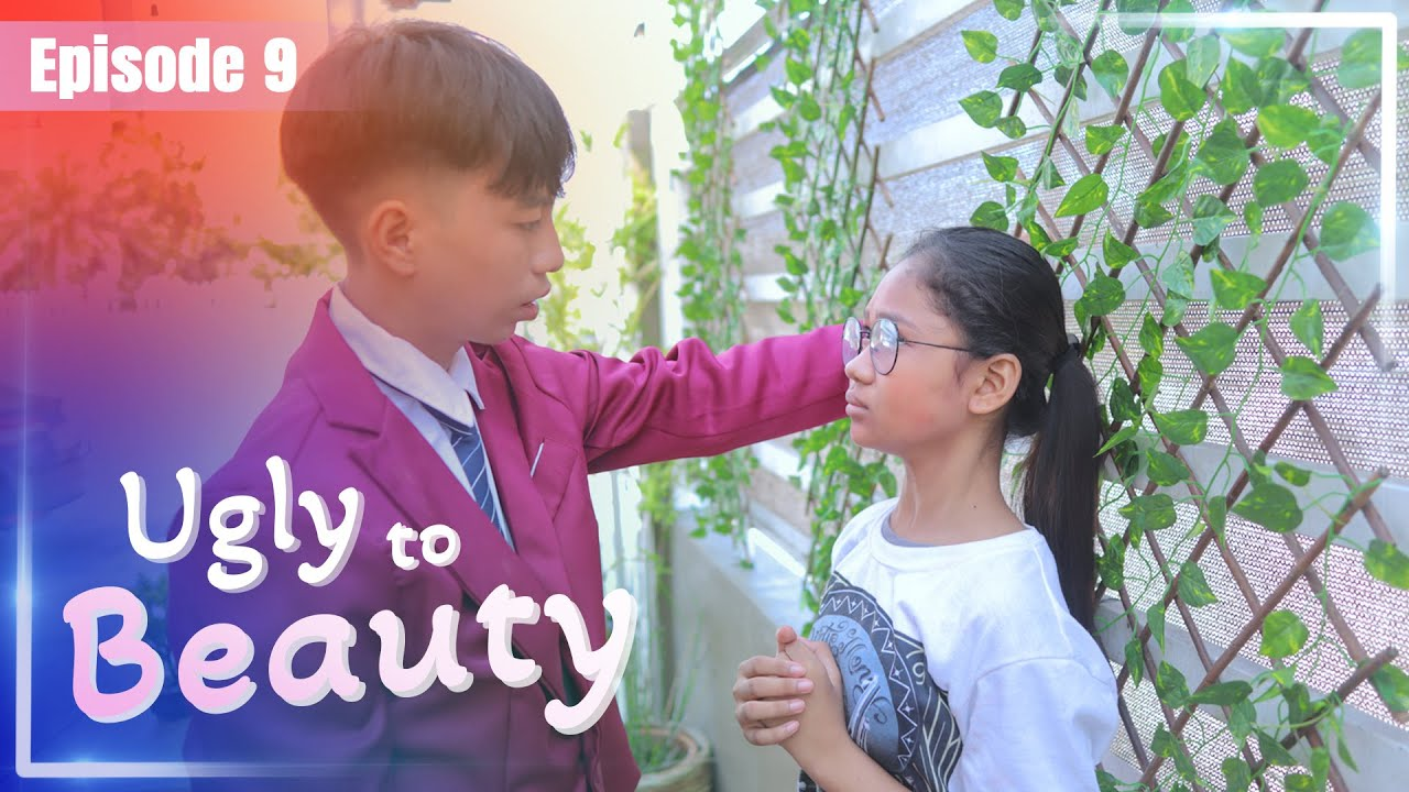 UGLY TO BEAUTY SHORT FILM - EPISODE 9