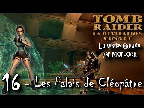 Tomb Raider 4 - 16 - Les Palais de Cléopâtre [Visite guidée] [No meds] [fr]