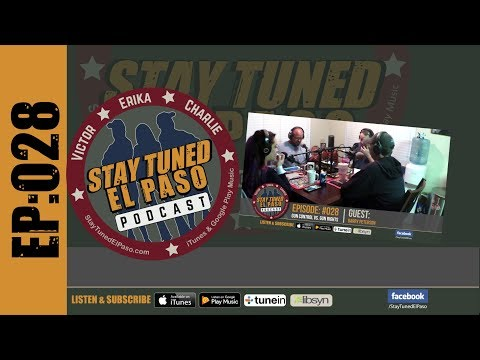 EP 028: Gun Control vs Gun Rights with Barry Peterson - Stay Tuned El Paso Podcast