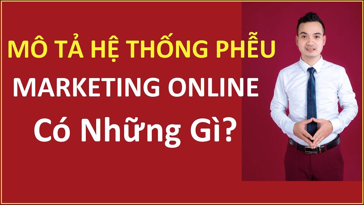 Mô tả Hệ thống phễu marketing online gồm có những gì?