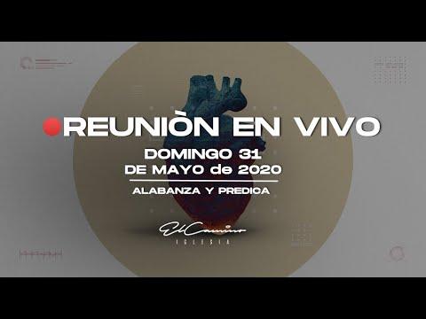 🔴 Servicio 31 De Mayo 2020 - En Vivo | Iglesia El Camino