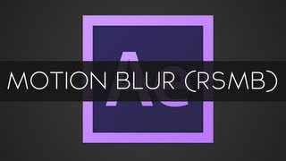 After Effects Tutorial - Motion Blur (RSMB)