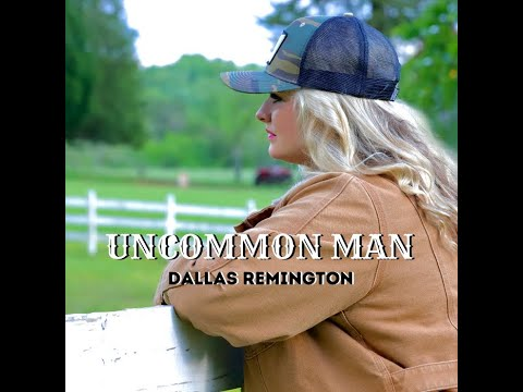 Uncommon-Man-by-Dallas-Remington-lyric-video
