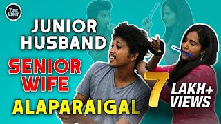 Junior husband  Vs Senior wife | Alaparaigal | Tube Light | Episode - 1
