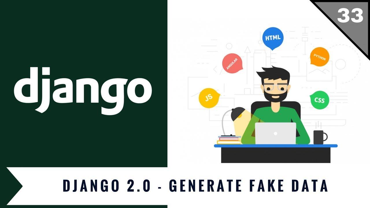 Django 2 0 Tutorials | 09 | Generate Fake Data | Faker