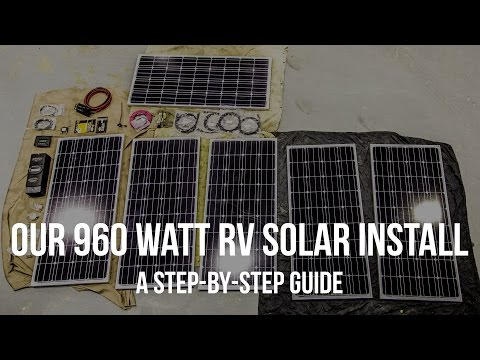 Our 960 Watt RV Solar Install: A Step-By-Step Guide