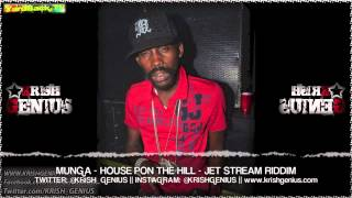 Munga - House Pon The Hill [Jet Stream Riddim] Sept 2013