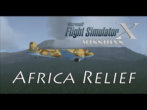 FSX/Flight Simulator X Missions: Africa Relief