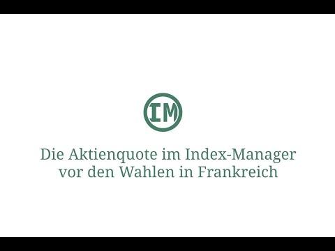Der Aktienmarkt vor den Wahlen in Frankreich (Index-Manager)