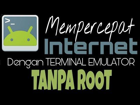 Tutorial Mempercepat internet dengan Terminal Emulator TANPA ROOT
