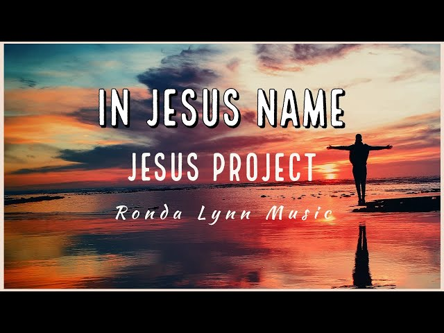 In Jesus Name | Official Lyric Video | Ronda Lynn | Jesus Project