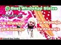 Ya Khwaja Ya Khwaja || Saqib Shaami Best WhatsApp Status 2019 Whatsapp Status Video Download Free