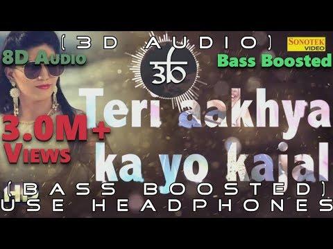 Teri Aakhya Ka Yo Kajal | 3D Audio | Bass Boosted | Sapna Choudhary | Virtual 3d Audio | HQ