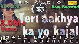 Teri Aakhya Ka Yo Kajal | 3D Audio | 8D Audio | Bass Boosted | Sapna Choudhary | HQ | Outro Yama