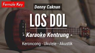 Los Dol Karaoke Kentrung Denny Caknan Karaoke Akustik Keroncong Ukulele