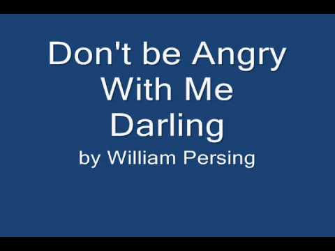 Dont Be Angry With Me Darlingwmv Youtube