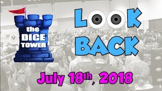 Dice Tower Reviews: Look Back - July 18, 2018