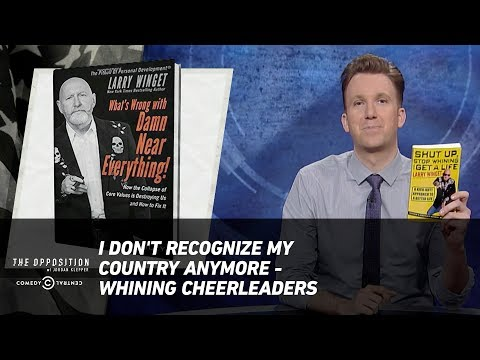I Don't Recognize My Country Anymore - Whining Cheerleaders - The Opposition w/ Jordan Klepper