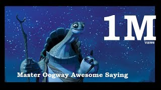 Master Oogway's Awesome saying(Master Oogway's freaking awesome saying from Kung Fu Panda (2008), 2012-07-24T04:53:51.000Z)