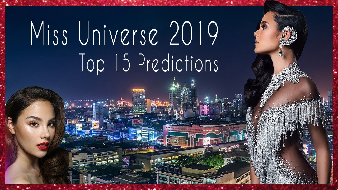 Miss Universe 2019 Predictions Top 15 June Edition Youtube