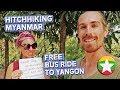 TRAVEL MYANMAR FOR FREE // HITCHHIKING TO YANGON // MYANMAR TRAVEL VLOG