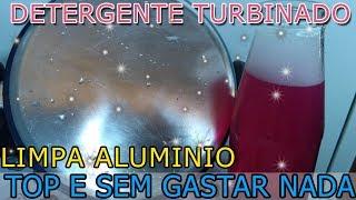 Detergente Turbinado – Limpa Alumínio