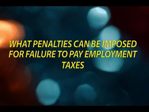 what-penalties-can-be-imposed-for-failure-to-pay-employment-taxes
