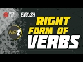 Right Form of Verbs - Part 2 | Ayman Sadiq