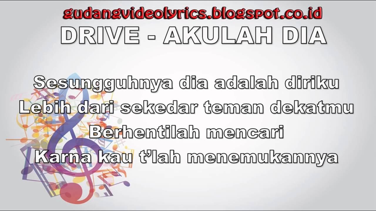 DRIVE - AKULAH DIA | KARAOKE TANPA VOKAL | LIRIK ...