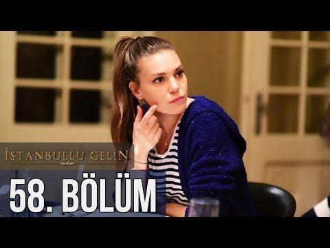 İstanbullu Gelin 58.