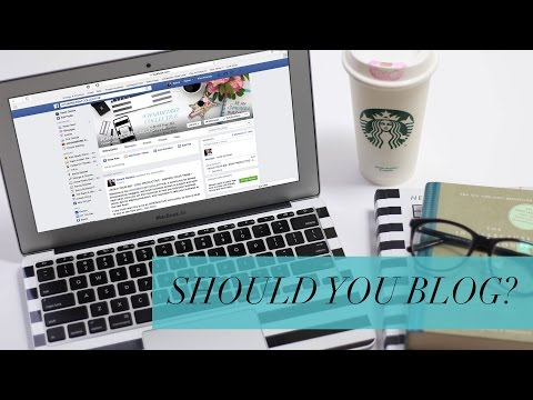 Should You Blog? This is what you need to know to decide!